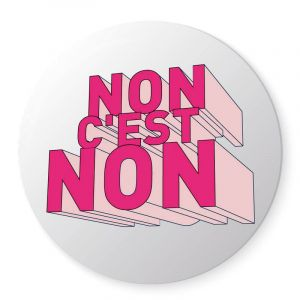 Badge NON, c'est NON