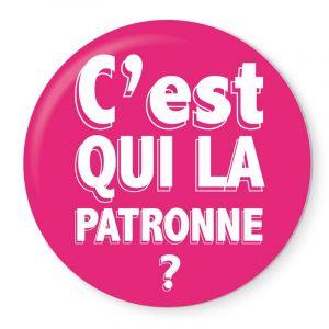 Badge C'est qui la Patronne?
