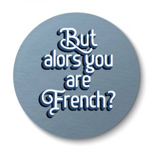 Aimant But alors your are French?